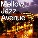 Mellow Jazz Avenue/V.A.