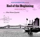 End of the Beginning ~ときめきの果てに/ブルームーンカルテット