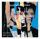 Love Letter to Chopin/RYO SONODA Piano Trio, The Longing