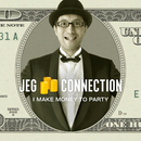 I Make Money To Party/JEG Connection