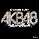 「ぱちスロ AKB48 バラの儀式」オリジナルBGM/ぱちスロ AKB48 バラの儀式