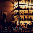 No Chaser/カルメラ