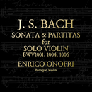 J.S.バッハ:無伴奏ヴァイオリンのためのソナタ第1番、パルティータ第2番、第3番/エンリコ・オノフリ