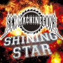 SHINING STAR/SEX MACHINEGUNS