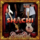 Curtain Call/SHACHI