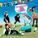 DEATH POP the PARTY!/Spyralcall