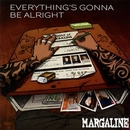 EVERYTHING'S GONNA BE ALRIGHT/MARGALINE
