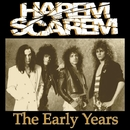 THE EARLY YEARS/HAREM SCAREM
