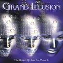 THE BOOK OF HOW TO MAKE IT/GRAND ILLUSION