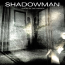 GHOST IN THE MIRROR/SHADOWMAN