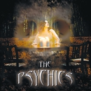 THE PSYCHICS/THE PSYCHICS