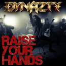 RAISE YOUR HANDS/DYNAZTY