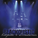 BLACKOUSTIC/KOTIPELTO & LIIMATAINEN
