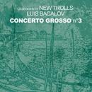 CONCERTO GROSSO n3/LA LEGGENDA NEW TROLLS
