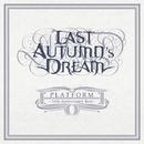 PLATFORM - 10TH ANNIVERSARY BEST/LAST AUTUMN'S DREAM