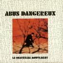 LE QUATRIEME MOUVEMENT/ABUS DANGEREUX