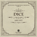 LIVE 1977 (LEGENDARY SWEDISH RADIO ARCHIVES VOL.3)/Dice