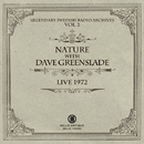 LIVE 1972 (LEGENDARY SWEDISH RADIO ARCHIVES VOL.2)/NATURE WITH DAVE GREEDSLADE