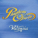 PHANTOM OF THE OPERA/VALENSIA