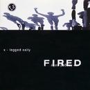 FIRED/X-LEGGED SALLY
