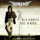 OLD HABITS DIE HARD/DIMINO