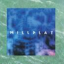 MILLPLAT (2015 REMASTERED)/MILLPLAT