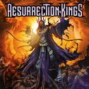 RESURRECTION KINGS/RESURRECTION KINGS