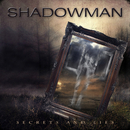 SECRETS AND LIES/SHADOWMAN