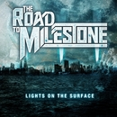 LIGHTS ON THE SURFACE/THE ROAD TO MILESTONE