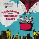 THE GREAT ESCAPE/Holly Would Surrender