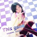 TVアニメ「ノーゲーム・ノーライフ」オープニングテーマ「This game」/鈴木このみ