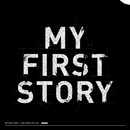 THE STORY IS MY LIFE/MY FIRST STORY