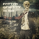 This World/ROTTENGRAFFTY