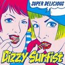 SUPER DELICIOUS/Dizzy Sunfist