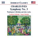 アイヴズ: 交響曲第3番/ワシントンの誕生日/ノーザン・シンフォニア/ジェイムス・シンクレア(指揮)