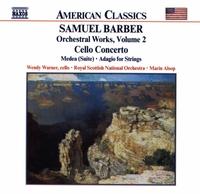 バーバー: 管弦楽作品集 第2集 - チェロ協奏曲/バレエ組曲「メディア」/弦楽のためのアダージョ