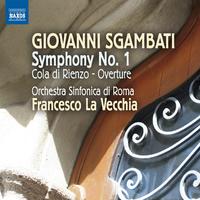 ズガンバーティ: 交響曲第1番/コラ・ディ・リエンツォ