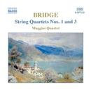 ブリッジ: 弦楽四重奏曲第1番/第3番/マッジーニ四重奏団