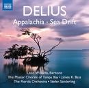 ディーリアス: アパラチア/海流/レオン・ウィリアムズ(バリトン)/タンパベイ・マスター・コラール/フロリダ管弦楽団/シュテファン・ザンデルリンク(指揮)