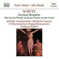 シュッツ: 葬送音楽(ドイツ・レクイエム)/十字架上のキリストの7つの言葉