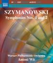 シマノフスキ: 交響曲第1番/第2番/ワルシャワ・フィルハーモニー管弦楽団/アントニ・ヴィト(指揮)