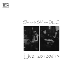 Shima & Shikou DUO Live 20120615 [NHK-FM