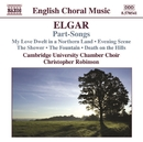 エルガー: パートソング集/クリストファー・ロビンソン(指揮)/イアン・ファンリントン(ピアノ)/ケンブリッジ大学室内合唱団