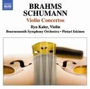 ブラームス&シューマン: ヴァイオリン協奏曲集/イリヤ・カーラー(ヴァイオリン)/ピエタリ・インキネン(指揮)/ボーンマス交響楽団