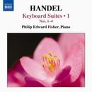 ヘンデル: 鍵盤楽器のための組曲集 第1集/フィリップ・エドワード・フィッシャー(ピアノ)