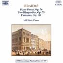ブラームス: 8つのピアノ小品 Op. 76, 2つのラプソディ Op. 79, 幻想曲集 Op. 116/イディル・ビレット(ピアノ)