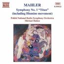 マーラー: 交響曲第1番「巨人」(「花の章」付)/ミヒャエル・ハラース(指揮)/ポーランド国立放送交響楽団