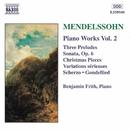 メンデルスゾーン: ピアノ作品全集 第2集 ピアノ・ソナタ第1番, 厳格な変奏曲, 3つの前奏曲と練習曲 他/ベンジャミン・フリス(ピアノ)