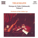 テレマン: ターフェルムジーク(食卓の音楽) - Vol.3/アンネ・シューマン(ヴァイオリン)/黄金時代の管弦楽団
