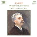 フォーレ: 前奏曲 Op. 103, 即興曲/ピエール=アラン・ヴォロンダ(ピアノ)